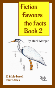 Bible Tales Book: Fiction Favours the Facts – Book 2 (Bible-based fiction)
