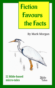 """Fiction Favours the Facts"" by Mark Morgan (Bible-based fiction)"
