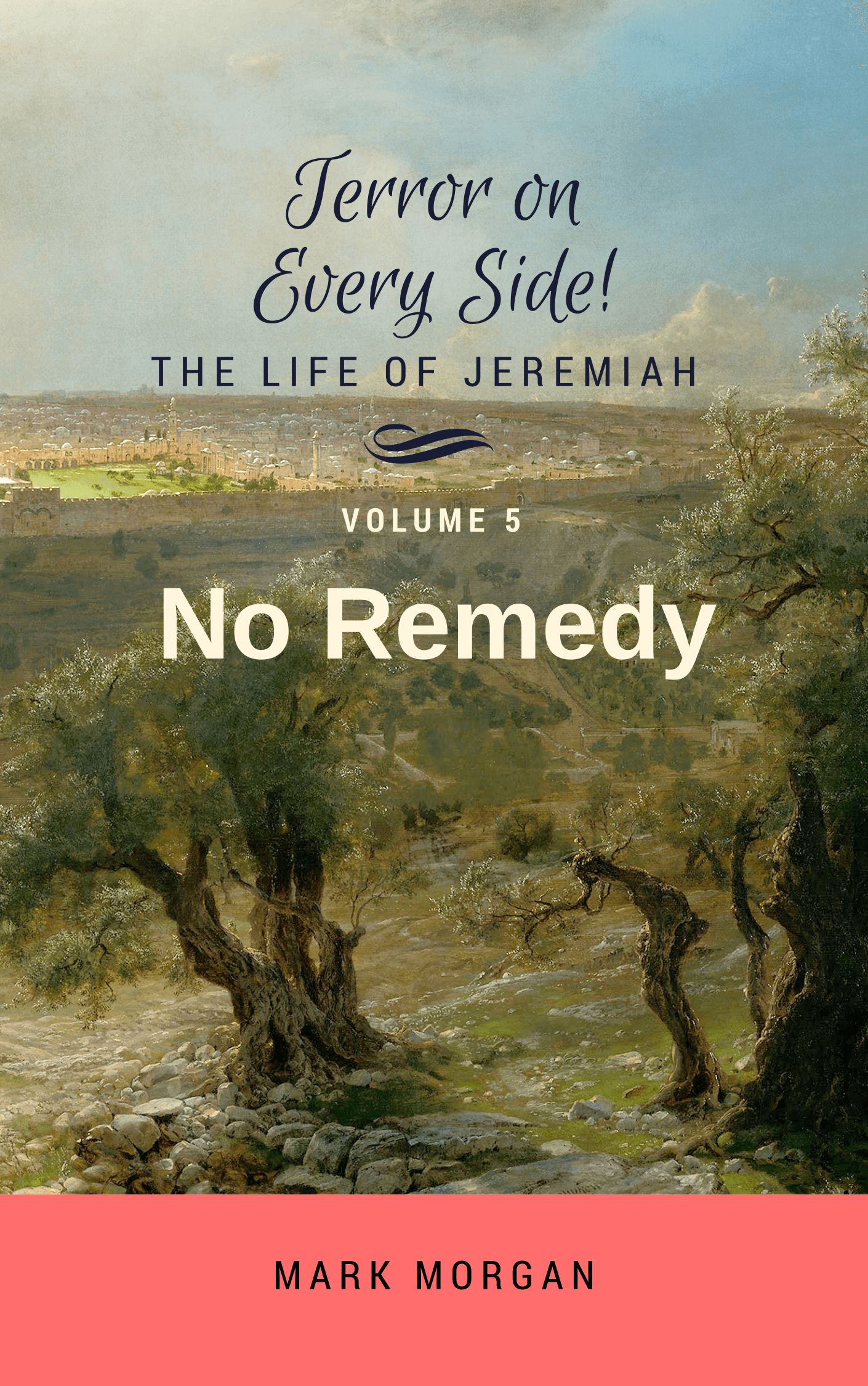 Terror on Every Side! Volume 5 – No Remedy (Hard Cover)